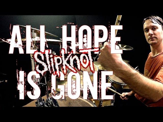 SLIPKNOT - All Hope Is Gone - Drum Cover