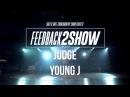 JUDGESHOW YOUNG J | FEEDBACK2SHOW 2016 | FEEDBACK4UR