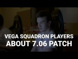 Vega Players about 7.06 Patch Dota 2 RUEN