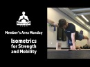 Member's Area Monday Isometrics for Strength and Mobility