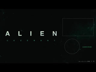Alien- Covenant - Trailer [HD] - 20th Century FOX