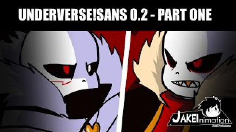 UNDERVERSE!SANS 0.2 - PART 1 - [Jakeinimation]
