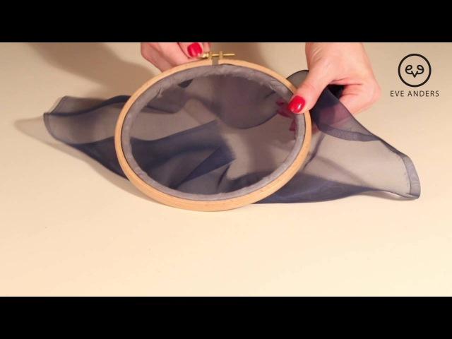 Eve Anders урок 1 Запяливание шелковой органзы в круглые пяльцы