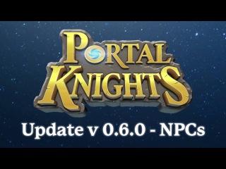 COMING SOON! Portal Knights - Update v 0.6.0 - NPCs