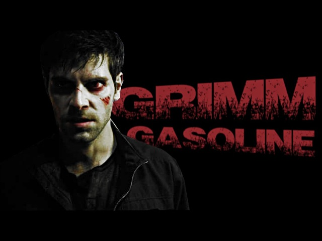 Grimm || Gasoline