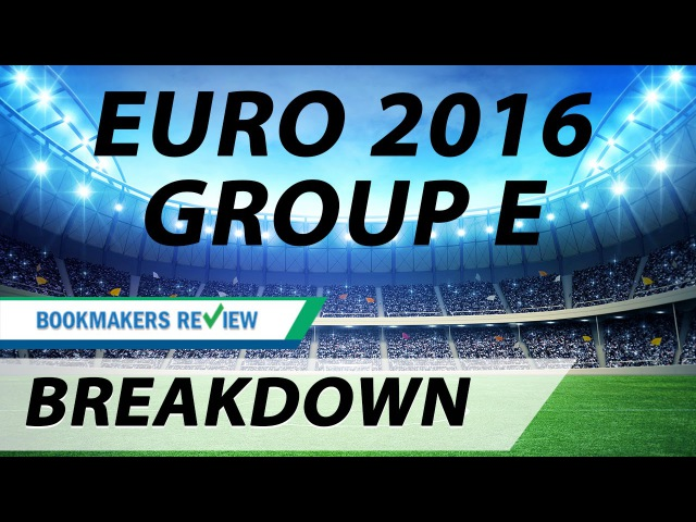 Euro 2016 | GROUP E: Betting Breakdown First Round Match Predictions