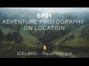 EP01 Adventure Photography On Location - Iceland - Hidden Canyon