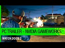 Watch Dogs 2: PC Trailer – NVIDIA GameWorks [US]
