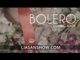 Teaser Bolero Show by Liasan Utiasheva. Coming soon