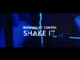 Леонид Руденко ft Contro - Shake It