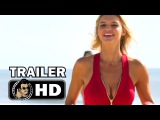 BAYWATCH Official Trailer 1 (2017) Dwayne Johnson, Alexandra Daddario Action Movie HD
