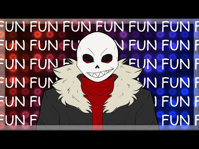 FUN FUN FUN | MEME | [Underfell]