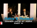 Aditya Parineeti Dinner Date at Agra | Daawat-e-Ishq | Part 1 | Aditya Roy Kapur | Parineeti