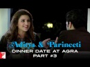 Aditya Parineeti Dinner Date at Agra | Daawat-e-Ishq | Part 3 | Aditya Roy Kapur | Parineeti