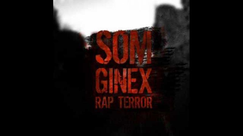 Som [Ginex] - Rap Terror ♫