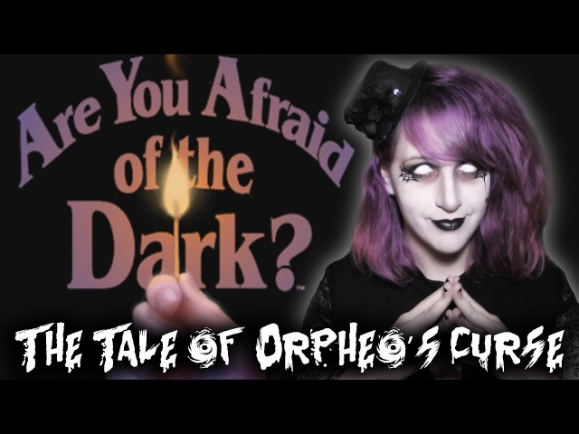 Are You Afraid of the Dark - The Tale of Orpheo's Curse