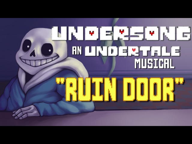 Ruin Door - SANS and TORIEL UNDERTALE Song - UNDERSONG - ORIGINAL MUSICAL