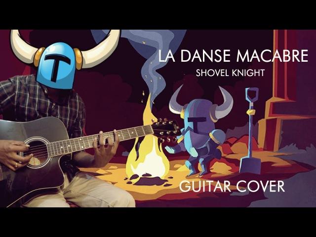 La Danse Macabre (Litch Yard) - Shovel Knight Acoustic Guitar Cover