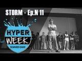 STORM - Ep.N11 - Hyper Week is also This #mmpp #pjd @STORM @MMPP   Danceproject.info