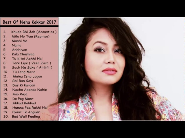 Best of Neha Kakkar 2017 Latest Top songs Neha Kakkar Jukebox