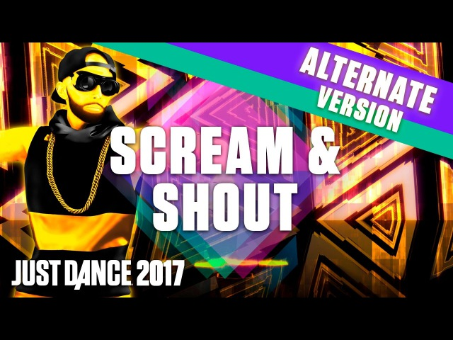 Just Dance 2017: Scream Shout by will.i.am - Extreme Version - Official Gameplay [US]