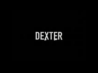 «Декстер»(Dexter) - трейлер