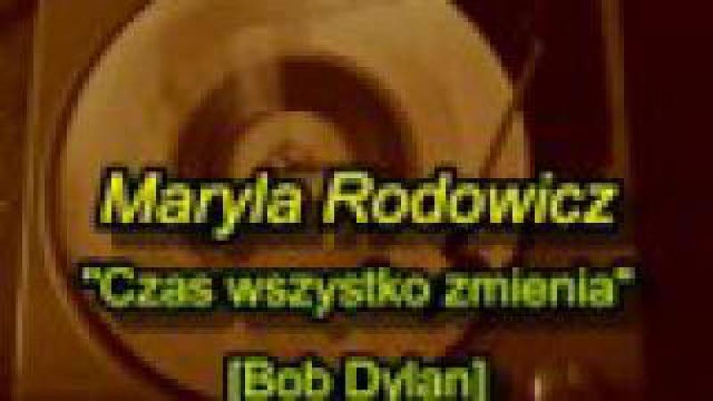 Maryla Rodowicz - Czas wszystko zmienia [Bob Dylan cover]