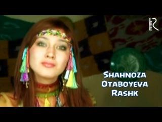 Shahnoza Otaboyeva - Rashk | Шахноза Отабоева - Рашк