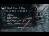 Galactic Warriors - Space Expres - Space Intruder Megamix 2k17 (mix by Mariusz K.)