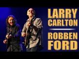 Larry Carlton &amp Robben Ford - North Sea Jazz 2007