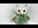 МК Вязаная сова. Часть 1/MK knitted owl MK knitted owl. Part 1