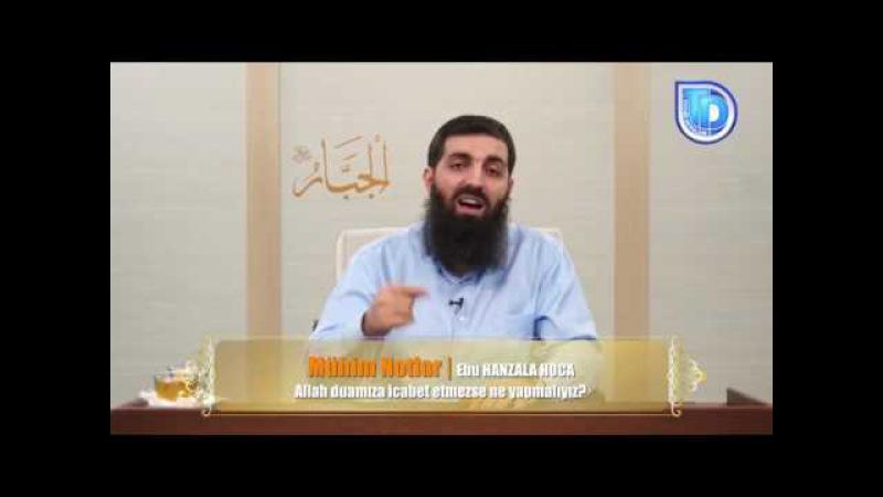 Allah duamıza icabet etmezse ne yapmalıyız Ebu Hanzala Hoca