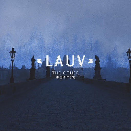 Lauv альбом The Other (Remixes)
