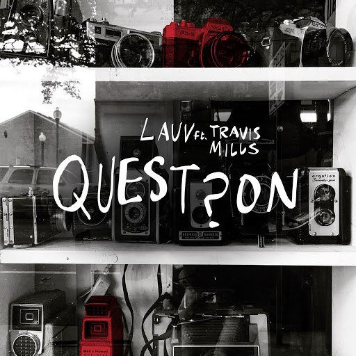 Lauv альбом Question (feat. Travis Mills)