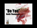 Do You - Keith Thompson (WMC 2017 Jam)