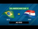 [02.03.2017] JOGO COMPLETO - BRASIL x PARAGUAI - SUL-AMERICANO SUB 17 2017