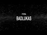 BADLUKAS  -  Быстрый и Мертвый