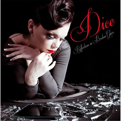 Dice альбом Reflections in Broken Glass