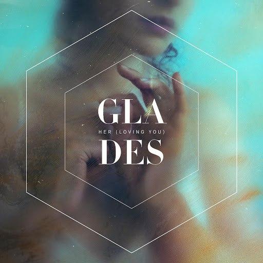 glades альбом Her (Loving You)