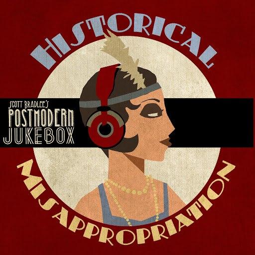 Scott BradLee's Postmodern Jukebox альбом Historical Misappropriation