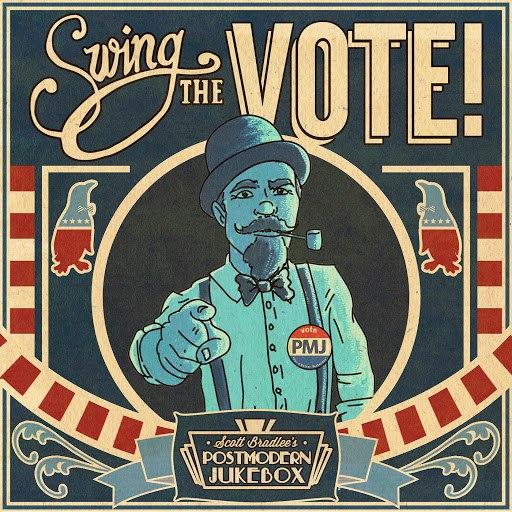 Scott BradLee's Postmodern Jukebox альбом Swing The Vote!