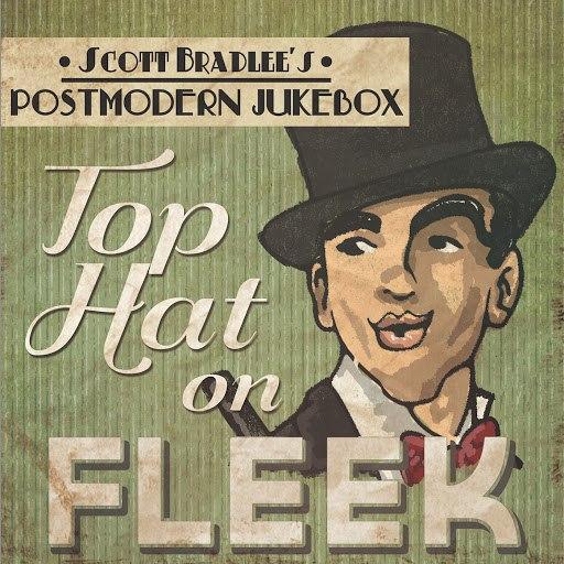 Scott BradLee's Postmodern Jukebox альбом Top Hat On Fleek