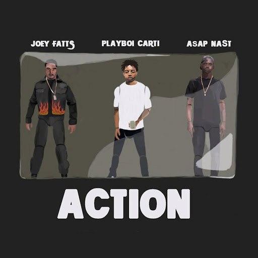 Joey Fatts альбом Action (feat. A$AP Nast & Playboi Carti)