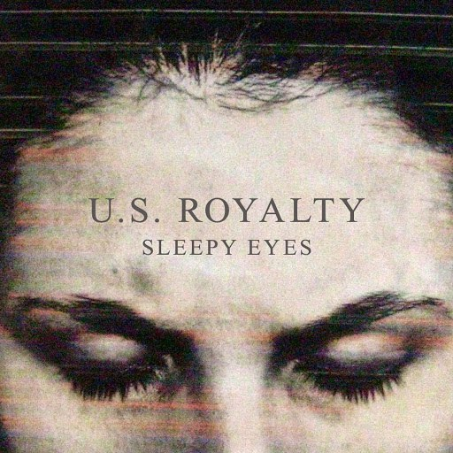 U.S. Royalty альбом Sleepy Eyes