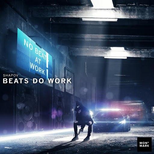 Shapov альбом Beats Do Work