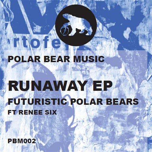 Futuristic Polar Bears альбом Runaway EP