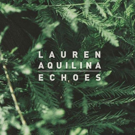 Lauren Aquilina альбом Echoes