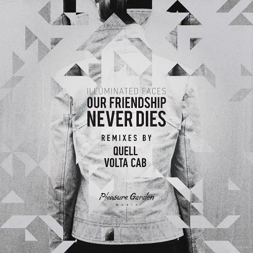 Illuminated Faces альбом Our Friendship Never Dies - Remixes