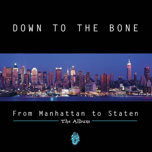 Down To The Bone альбом From Manhattan To Staten
