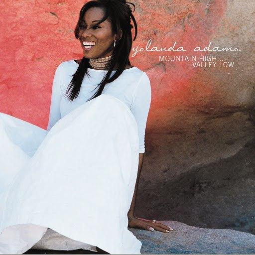 Yolanda Adams альбом Mountain High Valley Low (U.S. Version)